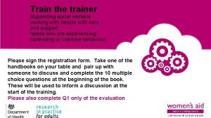 Train the trainer Supporting social workers working with