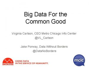 Big Data For the Big Data for the