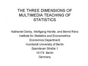 THE THREE DIMENSIONS OF MULTIMEDIA TEACHING OF STATISTICS