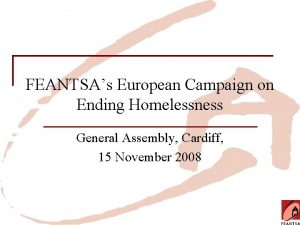 FEANTSAs European Campaign on Ending Homelessness General Assembly