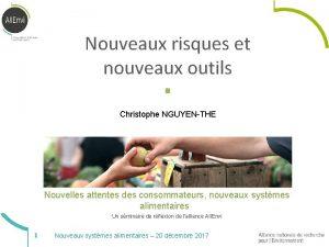 Nouveaux risques et nouveaux outils Christophe NGUYENTHE Nouvelles