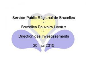 Service Public Rgional de Bruxelles Pouvoirs Locaux Direction