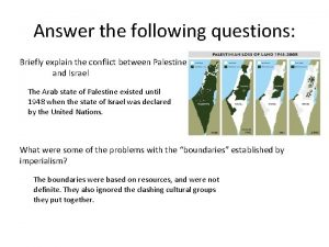 Answer the following questions Briefly explain the conflict