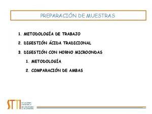 PREPARACIN DE MUESTRAS 1 METODOLOGA DE TRABAJO 2