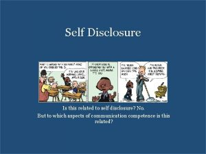 Self Disclosure Is this related to self disclosure