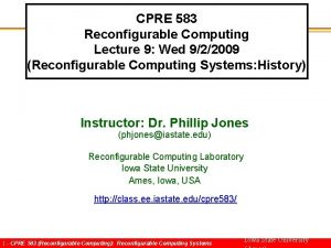 CPRE 583 Reconfigurable Computing Lecture 9 Wed 922009