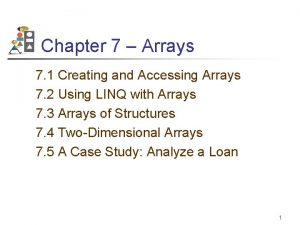 Chapter 7 Arrays 7 1 Creating and Accessing