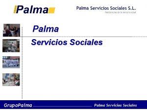 Palma Servicios Sociales Grupo Palma Servicios Sociales ESPIRITU