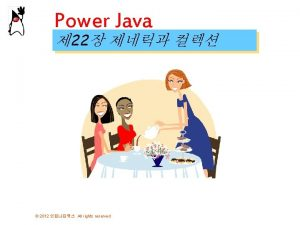 Power Java 22 2012 All rights reserved 2012