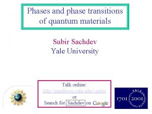 Phases and phase transitions of quantum materials Subir