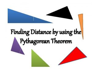 Finding Distance by using the Pythagorean Theorem Focus