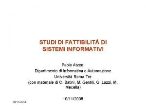 STUDI DI FATTIBILIT DI SISTEMI INFORMATIVI Paolo Atzeni