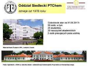 Oddzia Siedlecki PTChem istnieje od 1978 roku Czonkowie