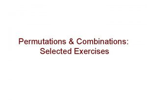 Permutations Combinations Selected Exercises Preliminaries Denote the of