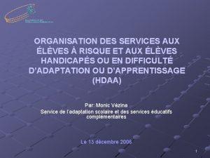 ORGANISATION DES SERVICES AUX LVES RISQUE ET AUX