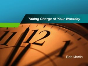 Taking Charge of Your Workday Bob Martin Program