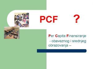 PCF Per Capita Finansiranje obaveznog i srednjeg obrazovanja