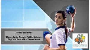 Team Handball MiamiDade County Public Schools Physical Education