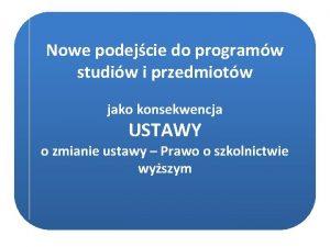 Nowe podejcie do programw studiw i przedmiotw jako