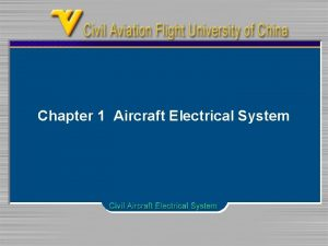 Chapter 1 Aircraft Electrical System Chapter 1 Aircraft