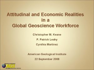 Attitudinal and Economic Realities in a Global Geoscience
