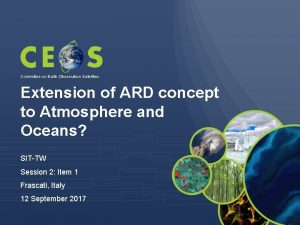 Committee on Earth Observation Satellites Extension of ARD