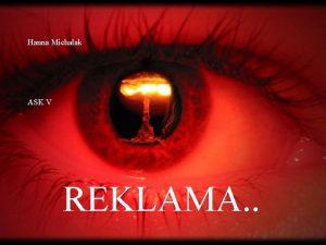 Hanna Michalak ASK V REKLAMA Czym Czy jest