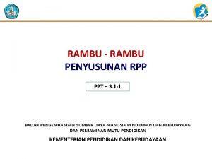 RAMBU RAMBU PENYUSUNAN RPP PPT 3 1 1