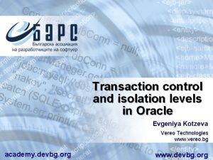 Transaction control and isolation levels in Oracle Evgeniya