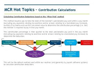 MCR Hot Topics Contribution Calculations Calculating Contribution Deductions