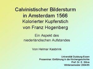 Calvinistischer Bildersturm in Amsterdam 1566 Kolorierter Kupferstich von