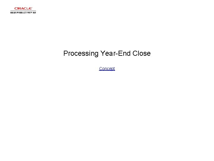 Processing YearEnd Close Concept Processing YearEnd Close Processing