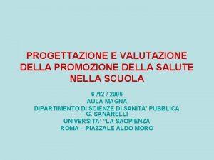 PROGETTAZIONE E VALUTAZIONE DELLA PROMOZIONE DELLA SALUTE NELLA