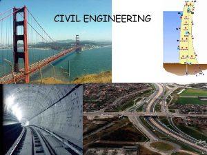 CIVIL ENGINEERING Civil engineering work includes dams embankments
