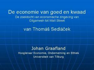 De economie van goed en kwaad De zoektocht