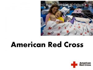 American Red Cross First there was Clara Clara