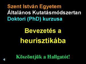 Szent Istvn Egyetem ltalnos Kutatsmdszertan Doktori Ph D