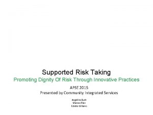 Supported Risk Taking Promoting Dignity Of Risk Through