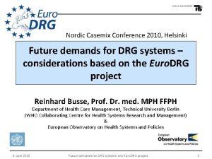 Nordic Casemix Conference 2010 Helsinki Future demands for