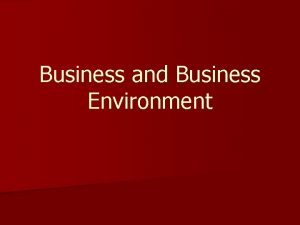 Business and Business Environment Learning out come will