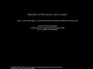 Regulation of fibrinolysis in aortic surgery Myron J