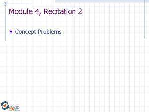 Module 4 Recitation 2 Concept Problems Concep Test