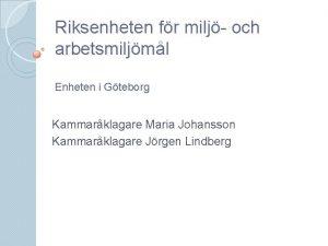 Riksenheten fr milj och arbetsmiljml Enheten i Gteborg