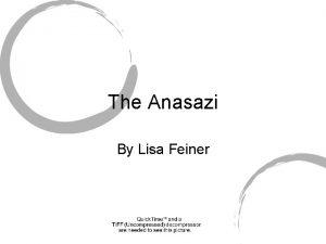 The Anasazi By Lisa Feiner THE ANASAZI A