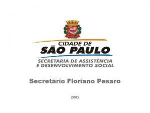 Secretrio Floriano Pesaro 2005 Poltica Pblica Continuidade da
