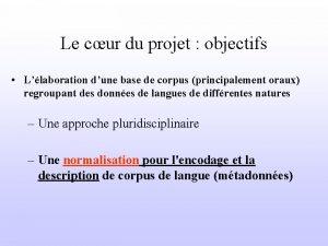 Le cur du projet objectifs Llaboration dune base