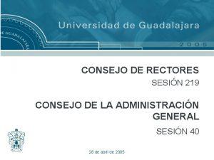 CONSEJO DE RECTORES SESIN 219 CONSEJO DE LA