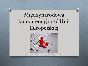 Midzynarodowa konkurencyjno Unii Europejskiej http www kontrolapracy plkomercyjneidarmoweprogramydoorganizacjiczasupracy