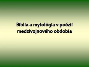 Biblia a mytolgia v pozii medzivojnovho obdobia M