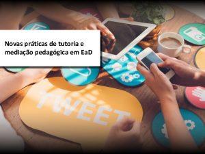 Novas prticas de tutoria e mediao pedaggica em